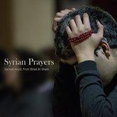 Syrian Prayers - Sacred Music From Bilad Al Sham