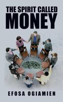 The Spirit Called Money