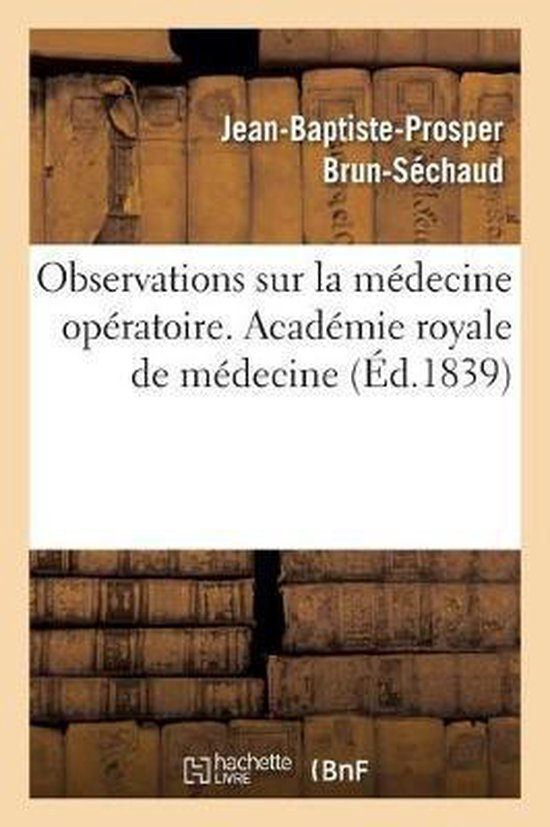Observations sur la medecine operatoire. Academie royale de medecine