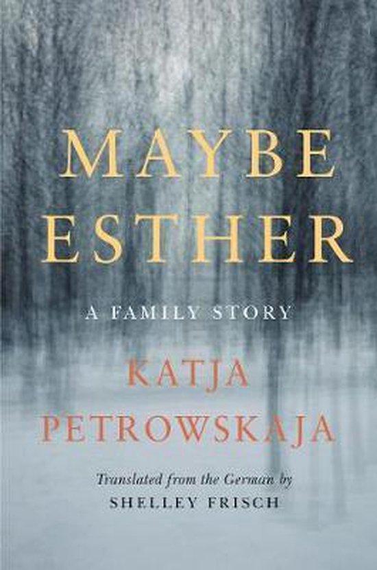 Boek cover Maybe Esther van Katja Petrowskaja (Hardcover)