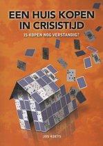 Een huis kopen in crisistijd