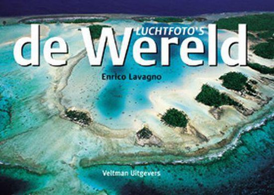 Luchtfoto's Van De Wereld - E. Lavagno | Fthsonline.com