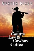 County Law and Cowboy Coffee
