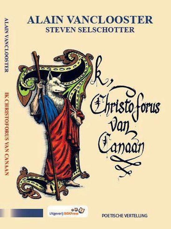 Ik, Christoforus van Canaan - Alain Vanclooster |