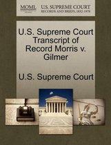 U.S. Supreme Court Transcript of Record Morris V. Gilmer