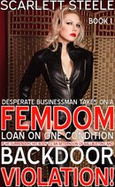 Desperate Businessman Takes On A Femdom Loan On One Condition - If He Surrenders His Body To An Afternoon Of Ballbusting And Back Door Violation!