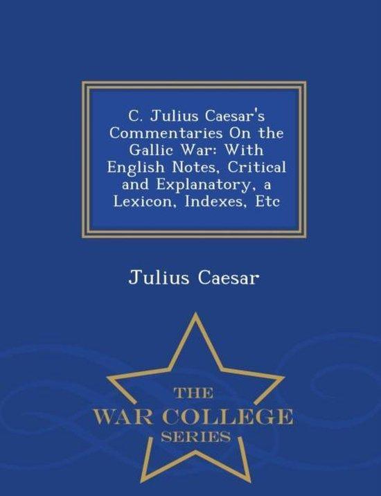 C. Julius Caesar's Commentaries on the Gallic War