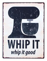 Tekstbord: WHIP IT - whip it good