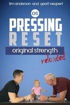 Pressing Reset, Original Strength Reloaded
