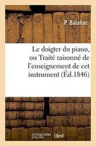 Le doigter du piano, ou Traite raisonne de l'enseignement de cet instrument