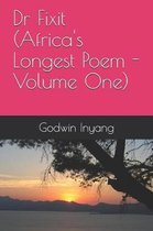 Dr Fixit (Africa's Longest Poem - Volume One)