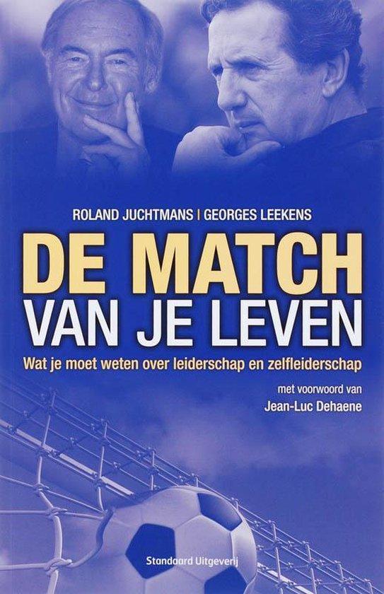 Cover van het boek 'De match van je leven' van Georges Leekens en Roland Juchtmans