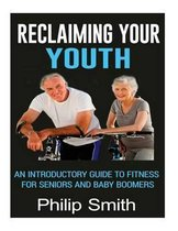 Reclaiming Your Youth