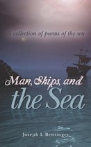Man, Ships, and the Sea