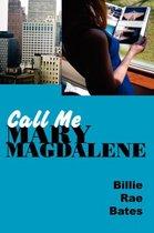 Call Me Mary Magdalene