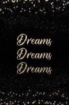 Dreams Dreams Dreams