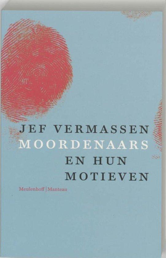Moordenaars en hun motieven - Jef Vermassen |