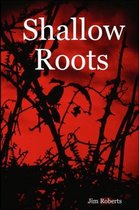 Shallow Roots