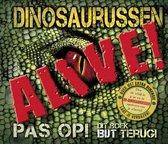 Dinosaurussen ~ Alive!