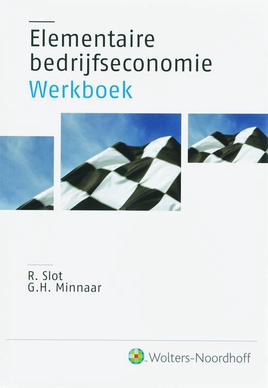 Elementaire bedrijfseconomie Werkboek - R. Slot  
