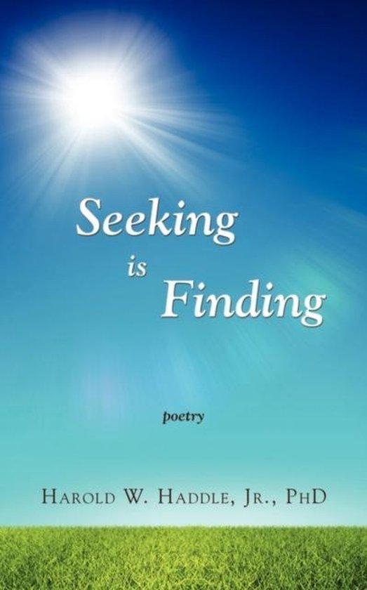 Seeking Is Finding