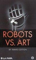 Robots Vs. Art