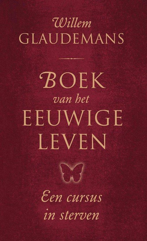 Boek van het eeuwige leven - Willem Glaudemans |