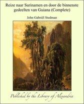 Reize naar Surinamen en door de binnenste gedeelten van Guiana (Complete)