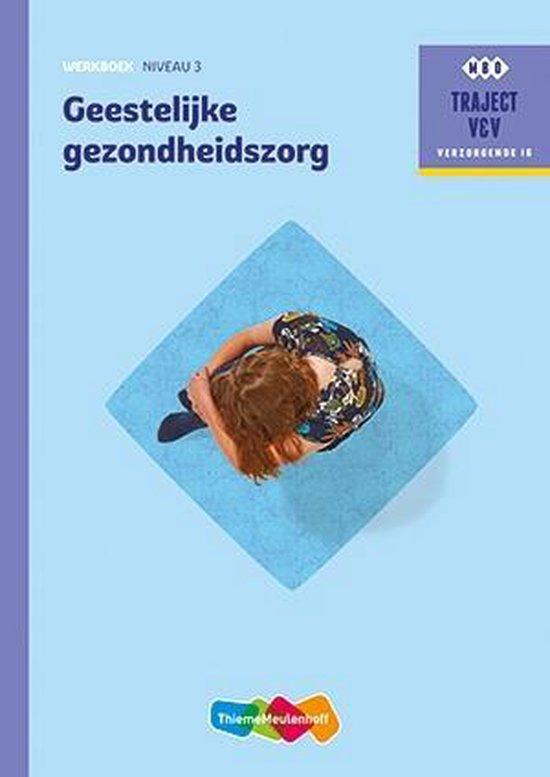 Geestelijke gezondheidszorg niveau 3 Werkboek - none |