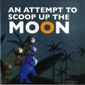 Attempt to Scoop Up the Moon