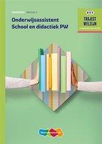Traject Welzijn - Onderwijsassistent School en didactiek PW Niveau 4 Werkboek