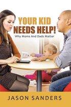Omslag Your Kid Needs Help!