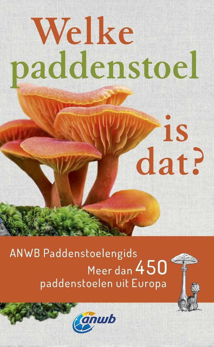 Welke is dat? Natuurgidsen  -   Welke paddenstoel is dat? - Andreas Gminder