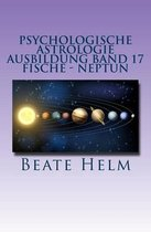 Psychologische Astrologie - Ausbildung Band 17 - Fische - Neptun