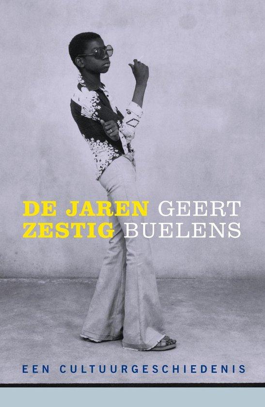 De jaren zestig - Geert Buelens |