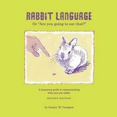 Rabbit Language or Are You Going to Eat That?