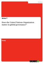 Does the United Nations Organization matter in global governance?'
