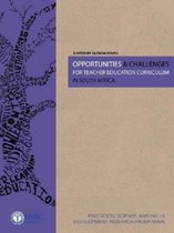 Opportunities and Challenges for Teacher Education Curriculum in South Africa