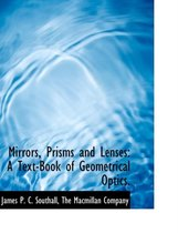 Mirrors, Prisms and Lenses