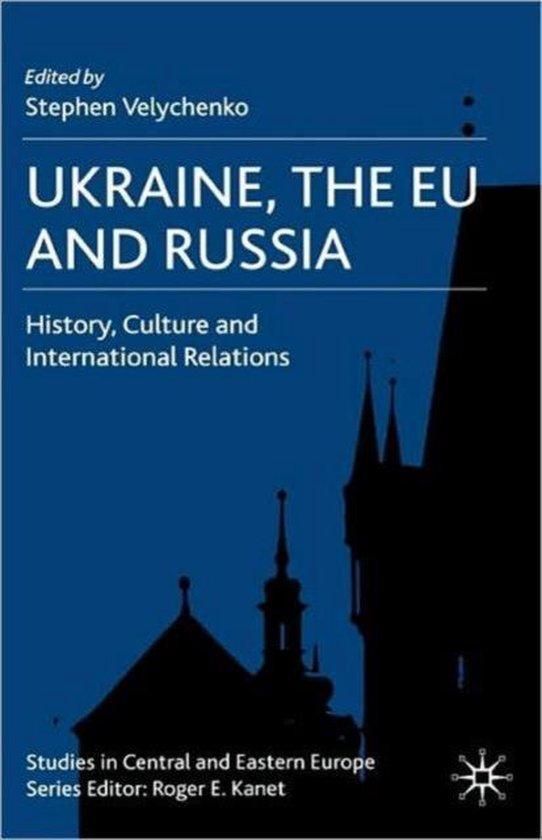 Ukraine, The EU and Russia