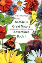 Michael's Great Nature Adventures Book I