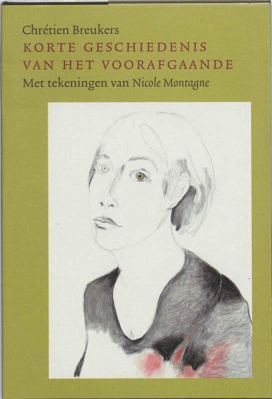 Korte Geschiedenis Van Het Voorafgaande - Chr�tien Breukers | Fthsonline.com