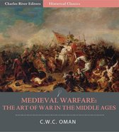 Medieval Warfare: The Art of War in the Middle Ages