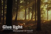 Premium Aluminium - Foto op aluminium - Tekst: Give light and the darkness will disappear of itselfs (40 x 60cm)