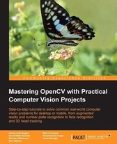 Mastering OpenCV with Practical Computer Vision Projects