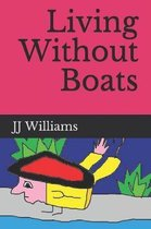Living Without Boats