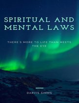 Spiritual and Mental Laws - There's More to Life Than Meets the Eye