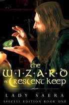 The Wizard of Crescent Keep Special Edition - Book One
