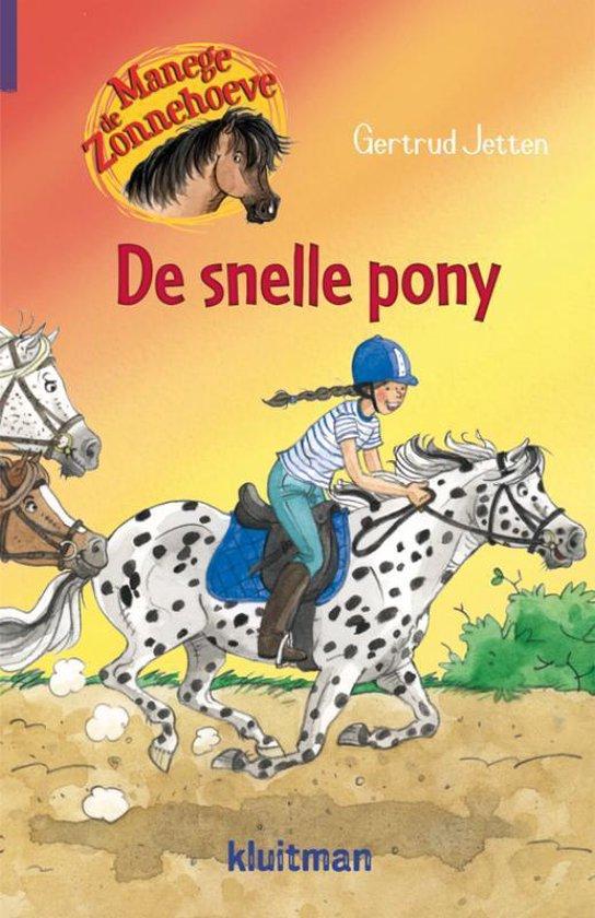 Manege de Zonnehoeve 11 - De snelle pony - Gertrud Jetten |
