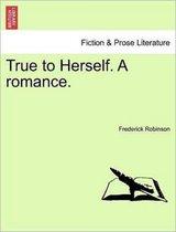 True to Herself. a Romance.
